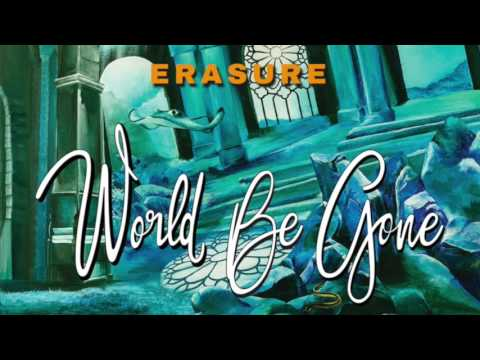 Erasure - World Be Gone (Giant Mix by Gareth Jones) (Official Audio)