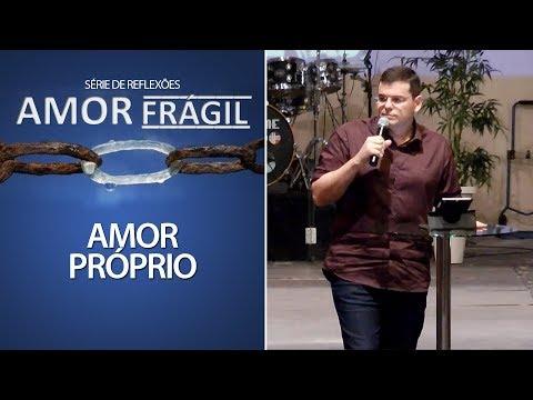 AMOR PRÓPRIO | Série Amor Frágil - Mateus 22 | Hildebrando Cerqueira