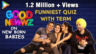 Funniest Quiz of Team Good Newwz about New Born Baby Facts | Akshay | Kareena | Kiara | Diljit