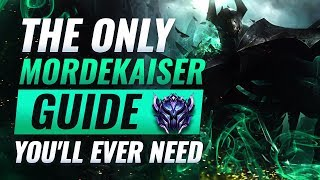 The ONLY Mordekaiser Guide You'll EVER Need - League of Legends Season 9