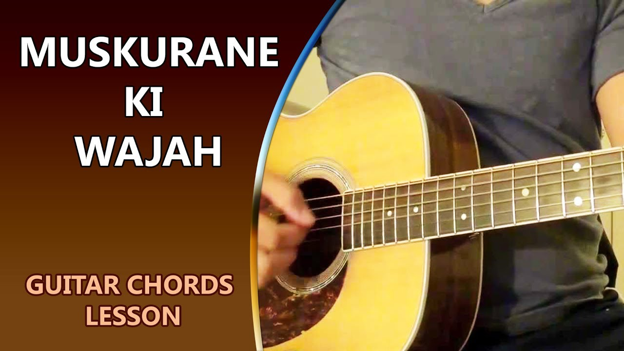 Muskurane Ki Wajah Guitar Chord Lesson Musical Guruji Youtube