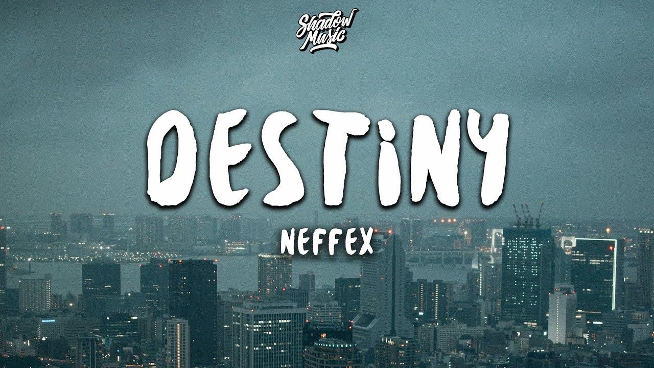 Download NEFFEX - Destiny (Lyrics)