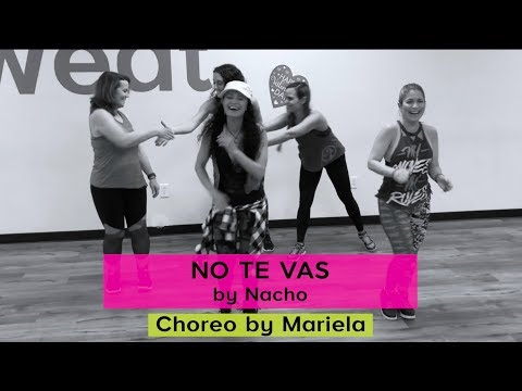 Zumba | No Te Vas by Nacho | Choreo by Mariela at Z Sweat Dance and Fitness