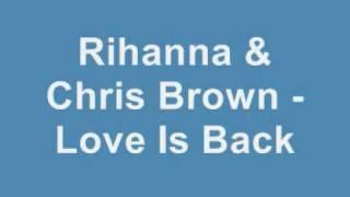 rihanna chris brown love is back new 2009