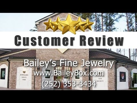 Bailey's Fine Jewelry, Greenville NC        Great         5 Star Review by mkennedy...