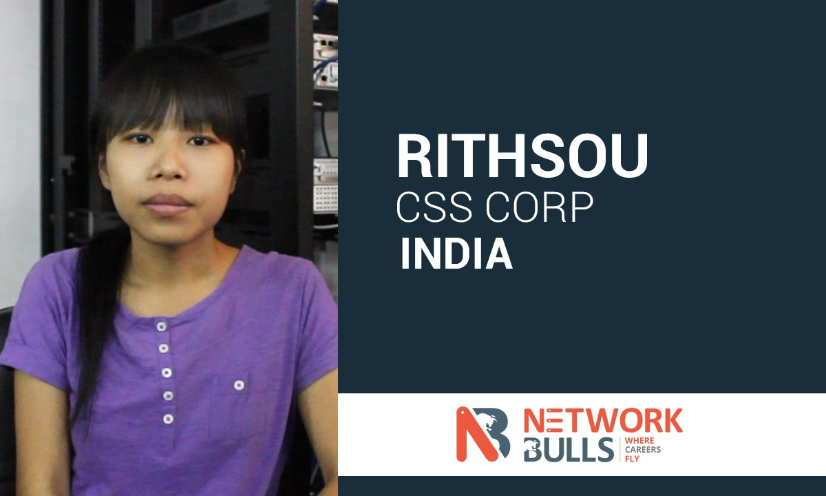 Rithsou got placed in CSS Corp before completion of CCIE R&S Course