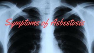Symptoms of Asbestosis