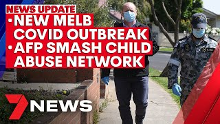 7NEWS Update - October 23: New Melbourne COVID outbreak; AFP smash child abuse network | 7NEWS