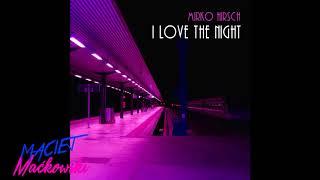 Mirko Hirsch - I Love The Night [Single]