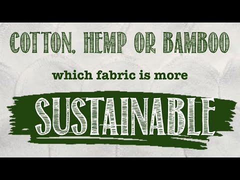 Which natural fabric is more sustainable and best for you? Cotton, Hemp or Bamboo?