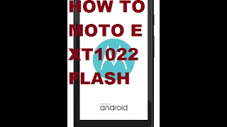 Moto E XT1022 Bootloder Unlock Or Flashing