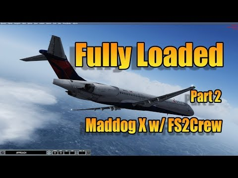 FULLY LOADED MADDOG X -  PART 2