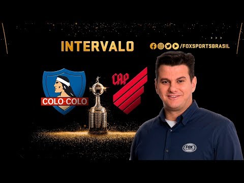 INTERVALO FOX: COLO-COLO X ATHLETICO-PR PELA CONMEBOL LIBERTADORES