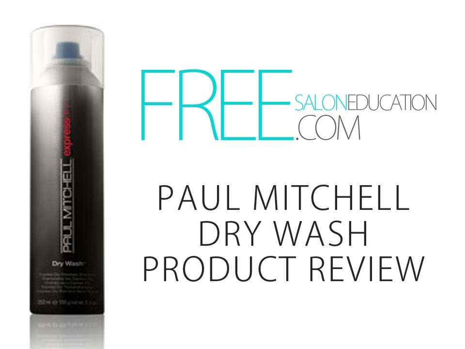 HAIR PRODUCT REVIEW - PAUL MITCHELL DRY WASH - DRY SHAMPOO - FREESALONEDUCATION.COM