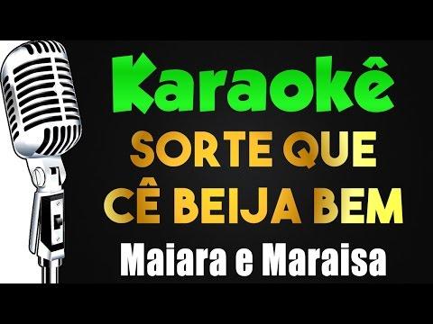 🎤 Karaokê -Maiara e Maraisa - Sorte Que Você Beija Bem 💋