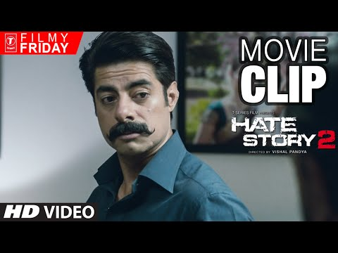 HATE STORY 2 MOVIE CLIPS  - New Delhi Controls Sushant Singh's Ferocious Anger