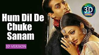 Hum Dil De Chuke Sanam 3d Song || Bass Boosted