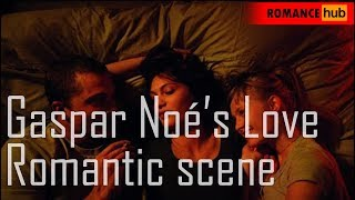 Gaspar Noé's Love