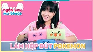 Làm hộp bút POKEMON   Making Pokemon Pencil Box   NGÓN TAY NHIỆM MÀU
