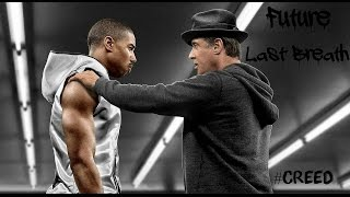 Future - Last Breath ( Creed 2015 OST )