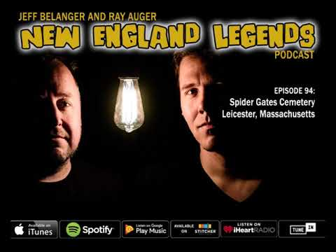 New England Legends Podcast 94 - Spider Gates Cemetery