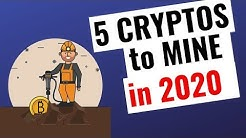 5 Best Cryptocurrencies to Mine in 2020