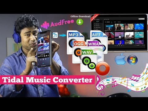How to Play Tidal music files Offline & Convert to MP3,WAV,FLAC etc formats using Audfree