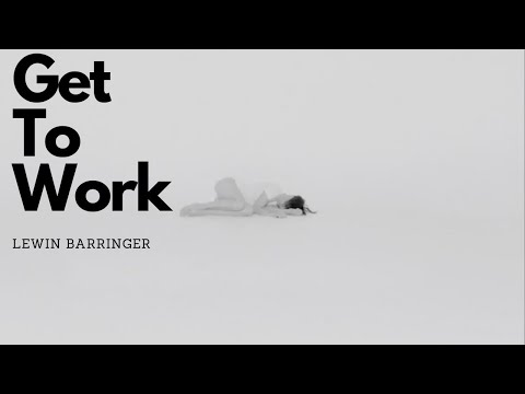 """Get To Work"" - Lewin Barringer #MusicMonday"