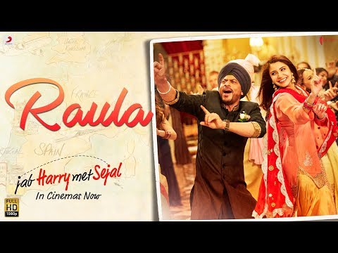 Raula Song Lyrics From Jab Harry Met Sejal
