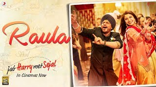 Raula (Video Song) | Jab Harry Met Sejal