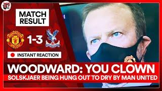 WOODWARD: SPEND MONEY! | Man Utd 1-3 Crystal Palace