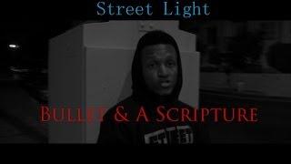 Street Light - Bullet & A Scripture [Official Music Video] (Prod. Selah Beats)