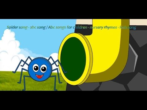 Spider song - Itsy bitsy spider / abc song / Abc songs for children - nursery rhymes