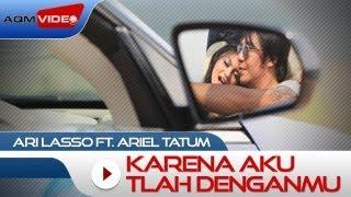Download Ari Lasso duet with Ariel Tatum - Karena Aku Tlah Denganmu | Official Music Video