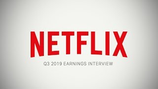 Netflix Q3 2019 Earnings Interview