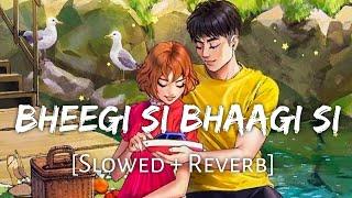 Bheegi Si Bhaagi Si [Slowed+Reverb] - Raajneeti | Mohit Chauhan | Lofi Lover | Textaudio Lyrics