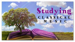 Studying Classical Music   Mozart Beethoven Chopin Bach - Uplifting Motivational Focus