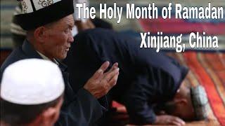 The Holy Month of Ramadan in Xinjiang, China