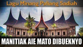 Download Lagu LAGU MINANG PALIANG SADIAH Manitik Aie Mato dibueknyo mp3