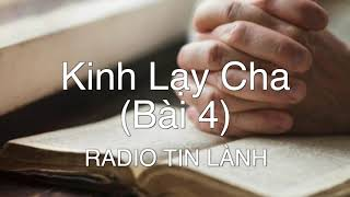 Kinh Lạy Cha (Bài 4) - Phát Thanh Tin Lành