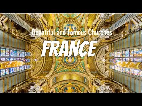 Top 10 Most Beautiful and Famous Churches in France | Wacky Alan