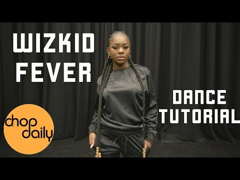 WizKid - Fever (Dance Tutorial) | Chop Daily