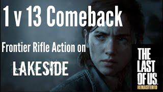 The Last of Us Comeback - 1 v 13 (Lakeside)