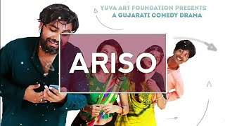 Yuva Art Foundation | ARISO - a Gujarati Comedy Drama Trailer |  Yuva Solanki