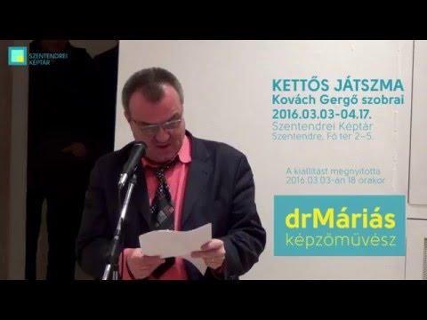 dr Máriás megnyitó beszéde a Kettős játszma - Kovách Gergő című kiállításon