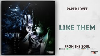 Paper Lovee - Like Them (From The Soul)