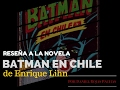 Libros & otras Interferencias 2: Video reseña de Daniel Rojas Pachas sobre Batman en Chile de Enrique Lihn