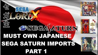 Must Own Japanese Sega Saturn Imports - Part 1