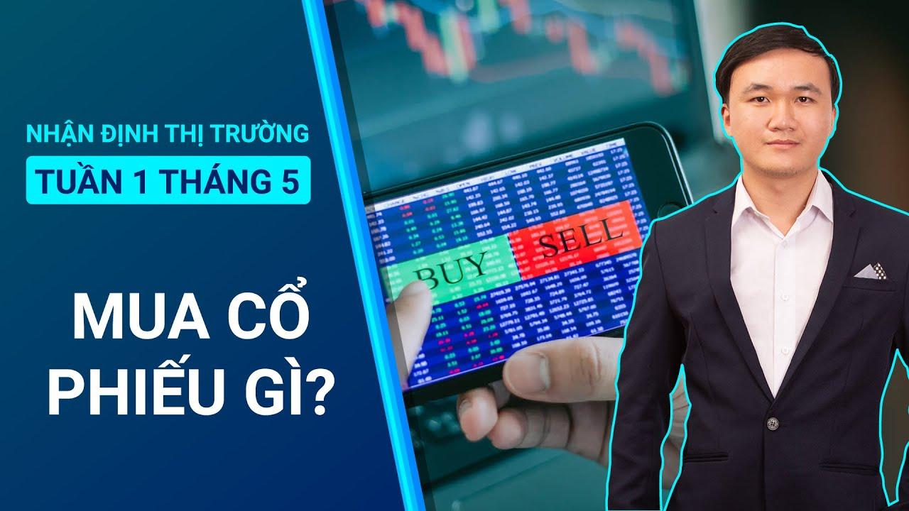 Bản tin nhận định thị trường ngày 06/05: mua cổ phiếu hót ?   | Doãn  Đức VSA