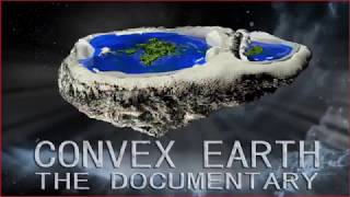Convex Earth - Sorry Folks, We Got It Wrong! [mirror from Globebusters]